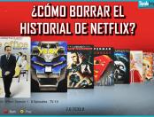 ¿Cómo borrar el historial de Netflix?