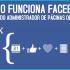 ¿Cómo funciona Facebook? ¡Lo que todo administrador de páginas debe saber!