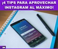¡4 tips para aprovechar Instagram al máximo!