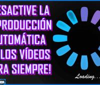 ¡Desactive la reproducción automática de los vídeos para siempre!