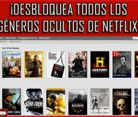¡Desbloquea todos los géneros ocultos de Netflix!