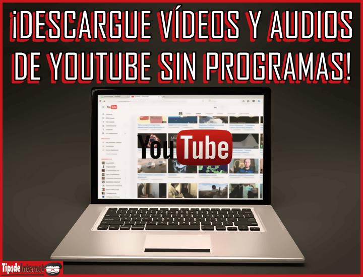 descargue-videos-y-audios-de-youtube-sin-programas