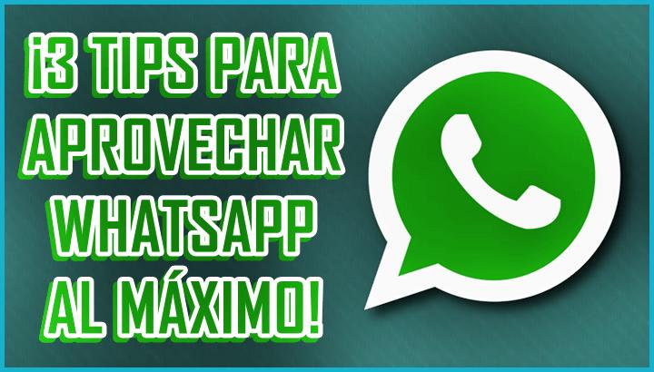 tips-para-aprovechar-whatsapp-al-maximo