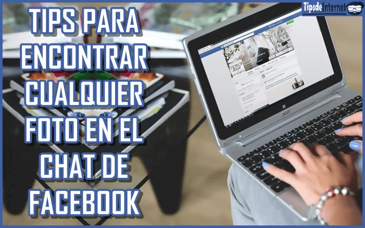 tips-para-encontrar-cualquier-foto-en-el-chat-de-facebook