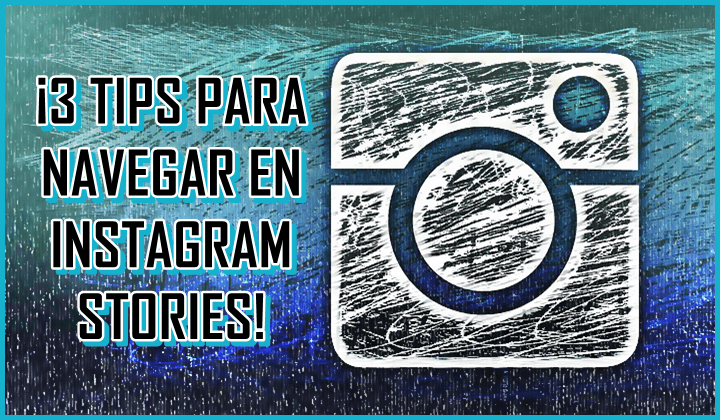 tips-para-navegar-en-instagram-stories