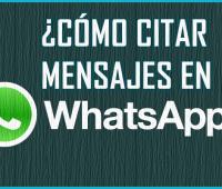 ¿Cómo citar mensajes en WhatsApp?