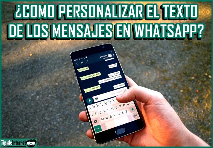 como-personalizar-el-texto-de-los-mensajes-en-whatsspp