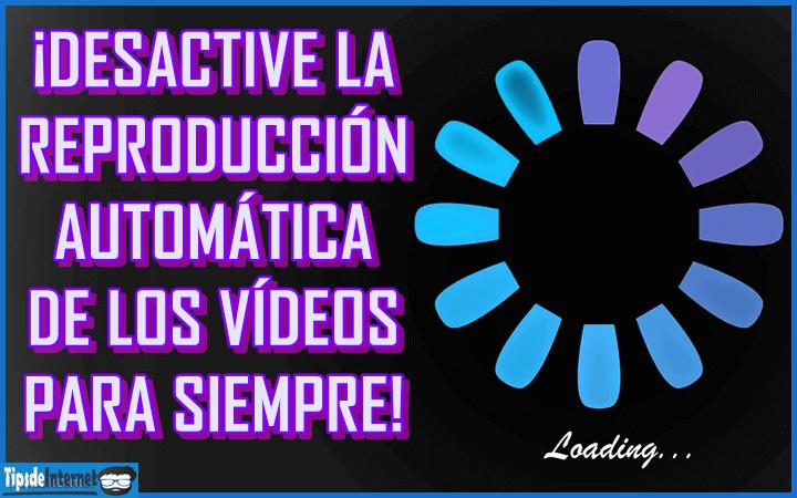 desactive-la-reproduccion-automatica-de-los-videos-para-siempre