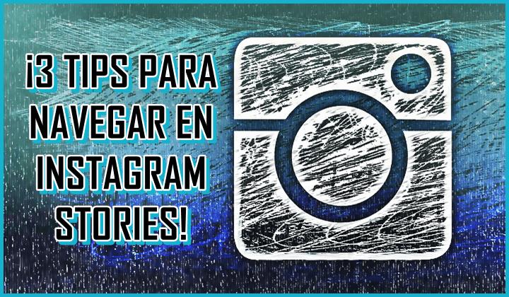 tips-para-navegar-en-instagram-stories